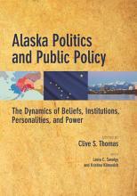 Alaska Politics and Public Policy PDF