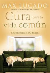 Cura para la vida común: Encontrando Su lugar