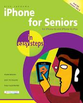 iPhone for Seniors in easy steps, 2nd Edition: Covers iPhone 6s, 6s Plus and iOS 9