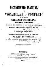 Diccionario manual, ó, Vocabulario completo de las lenguas catalana-castellana: obra unica en su clase y escrita en presencia de los mejores diccionarios de dichas lenguas ...