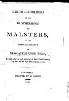 Rules and orders of the Brotherhood of Malsters in the town and county of Newcastle upon Tyne  revised     the 24th day of June  1796 PDF