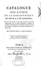 Catalogue des livres de la bibliothèque de feu M. A. F. de Fourcroy ...: avec le table des auteurs, et celle des anonymes ...