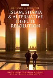 Islam, Sharia and Alternative Dispute Resolution: Mechanisms for Legal Redress in the Muslim Community