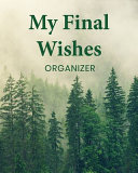 My Final Wishes Organizer Book