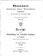Obravnave Dez̆elnega Zbora Kranjskega v Ljubljani po Stenografic̆nih Zapisnikih. Verhandlungen des Krainischen Landtages: Volume 20