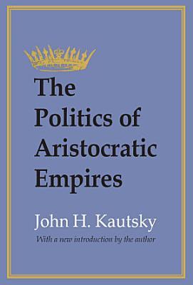 The Politics of Aristocratic Empires
