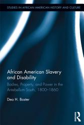 African American Slavery And Disability Book PDF