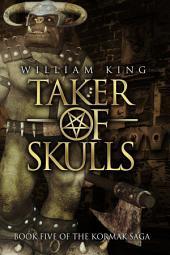 Taker of Skulls: Book Five of the Kormak Saga
