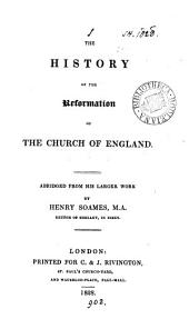 The history of the reformation of the Church of England, abridged from his larger work, by H. Soames