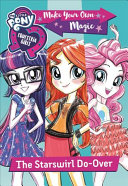 My Little Pony: Equestria Girls: Make Your Own Magic: Starswirl Do-Over