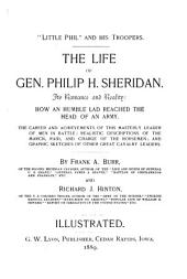 The Life of Gen. Philip H. Sheridan: Its Romance and Reality : how an Humble Lad Reached the Head of an Army ... and Graphic Sketches of Other Great Cavalry Leaders