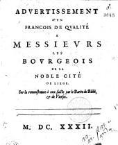 Advertissement D'Vn Francois De Qvalité A Messievrs Les Bovrgeois De La Noble Cité De Liege. Sur la remonstrance à eux faicte par le Baron de Bilhê & de Vierset