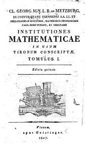 Institutiones mathematicae in usum tironum conscriptae: Volume 1