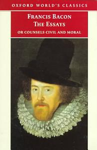 The Essays Or Counsels  Civil and Moral PDF
