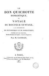 Le Don Quichotte romantique, ou, Voyage du docteur Syntaxe a la recherche du pittoresque et du romantique: poëme en XX chants