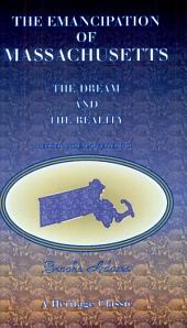 The Emancipation of Massachusetts: The Dream and the Reality