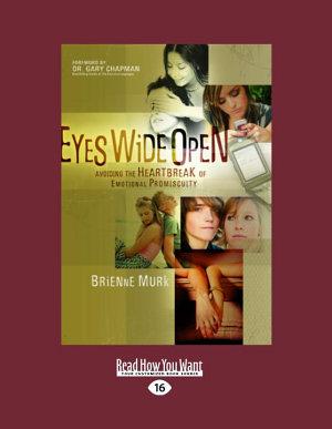 Eyes Wide Open  Avoiding the Heartbreak of Emotional Promiscuity  Large Print 16pt