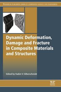Dynamic Deformation  Damage and Fracture in Composite Materials and Structures