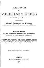 Handbuch für specialle eisenbahn-technik: bd. Bau und betrieb der secundär- und tertlärbahnen, einschliesslich der schwebenden draht- und seilbahnen. Bearbeitet von Rom. Abt, Otto Büsing, E. Heusinger von Waldegg ... [u.a.] 1878