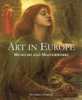 Art in Europe. Museums and Masterworks