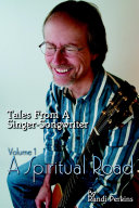 Tales from a Singer-Songwriter Volume 1: A Spiritual Road