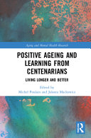 Positive Ageing and Learning from Centenarians