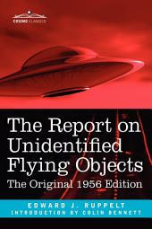 The Report on Unidentified Flying Objects: The Original 1956 Edition