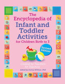 The Encyclopedia of Infant and Toddler Activities  Revised