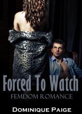 Forced To Watch FemDom Romance