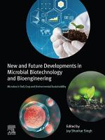 New and Future Developments in Microbial Biotechnology and Bioengineering PDF