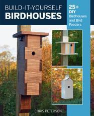 Build It Yourself Birdhouses PDF