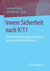 Innere Sicherheit nach 9/11: Sicherheitsbedrohungen und (immer) neue Sicherheitsmaßnahmen?