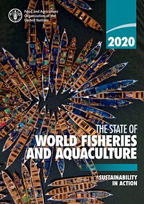 The State of World Fisheries and Aquaculture 2020