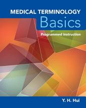 Medical Terminology Basics: Programmed Instruction: Programmed Instruction