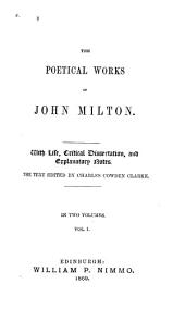 The Poetical Works of John Milton: With Life, Critical Dissertation, and Explanatory Notes, Volume 2
