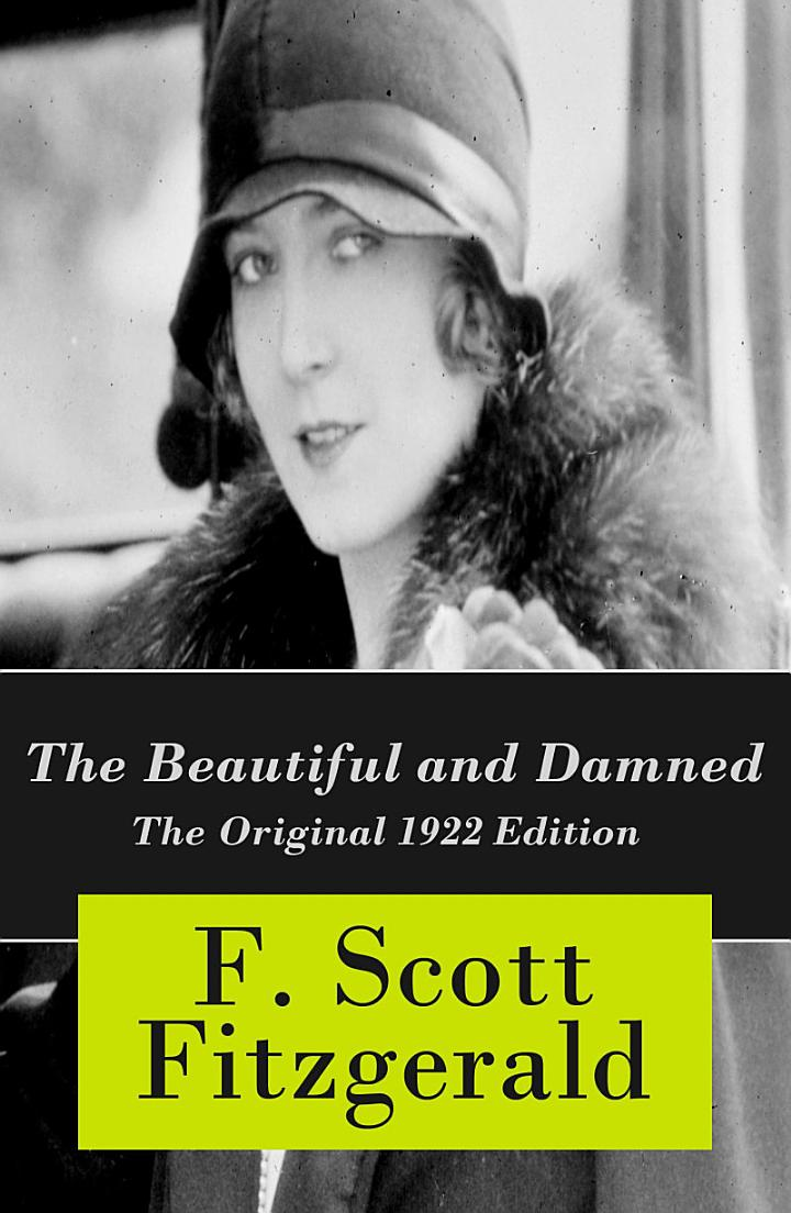 The Beautiful and Damned - The Original 1922 Edition