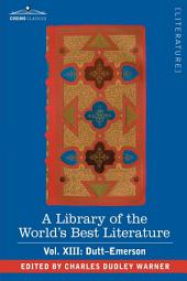 A Library of the World's Best Literature - Ancient and Modern - Vol. XIII (Forty-Five Volumes); Dutt-Emerson