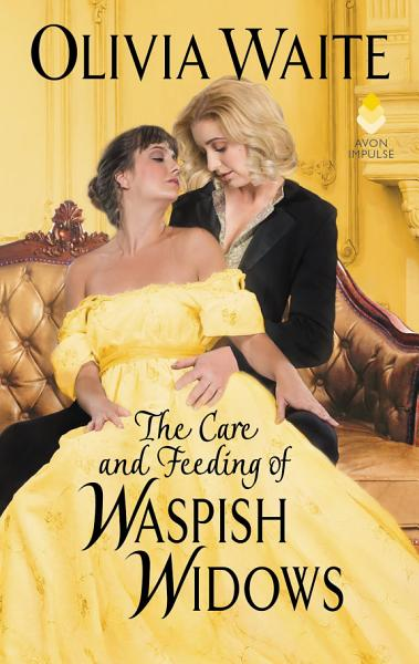 Download The Care and Feeding of Waspish Widows Book