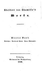 Adelbert von Chamisso's Werke: Gedichte ; Adelberts Fabel ; Peter Schlemihl