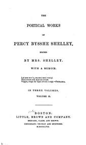 The Poetical Works of Percy Bysshe Shelley: Volume 2
