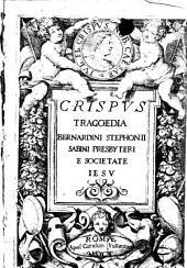 Crispus tragoedia Bernardini Stephonii Sabini presbyteri e Societate Iesu