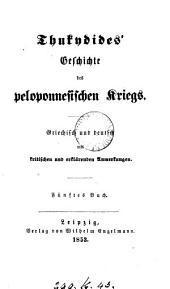 Thukydides' Geschichte des peloponnesischen Kriegs, gr. und deutsch mit Anmerkungen [by G. Böhme]. 8 Bücher