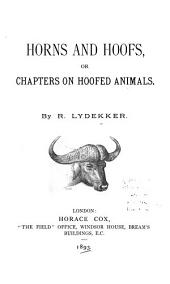 Horns and Hoofs: Or Chapters on Hoofed Animals