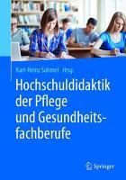 Hochschuldidaktik der Pflege und Gesundheitsfachberufe PDF