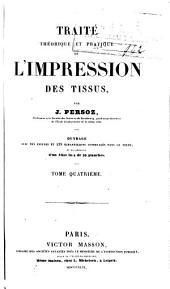 Traité théorique et pratique de l'impression des tissues: Volume4