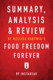 Summary  Analysis   Review Of Melissa Hartwig   S Food Freedom Forever By Instaread