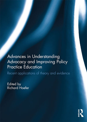 Advances in Understanding Advocacy and Improving Policy Practice Education PDF