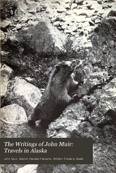 The Writings of John Muir: Travels in Alaska