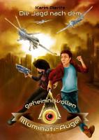 Die Jagd nach dem geheimnisvollen Illuminati Auge  Fantasy Jugendbuch  PDF