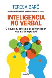 Inteligencia no verbal: Descubre tu potencial de comunicación más allá de la palabra